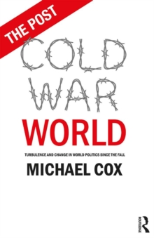 The Post Cold War World : Turbulence and Change in World Politics Since the Fall, EPUB eBook