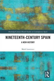 Nineteenth Century Spain : A New History, PDF eBook