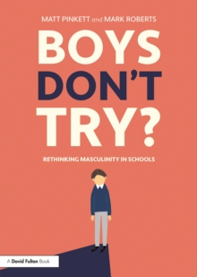 Boys Don't Try? Rethinking Masculinity in Schools, PDF eBook