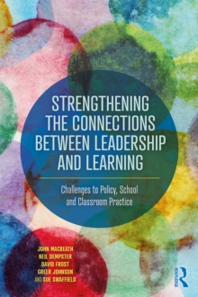 Strengthening the Connections between Leadership and Learning : Challenges to Policy, School and Classroom Practice, EPUB eBook