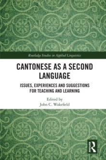 Cantonese as a Second Language : Issues, Experiences and Suggestions for Teaching and Learning, PDF eBook