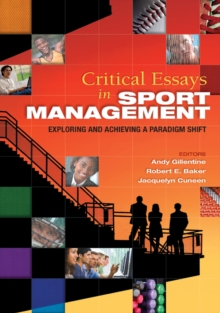 Critical Essays in Sport Management : Exploring and Achieving a Paradigm Shift, EPUB eBook