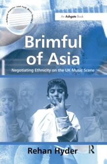 Brimful of Asia : Negotiating Ethnicity on the UK Music Scene, EPUB eBook