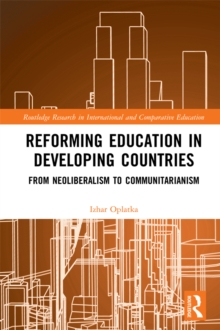 Reforming Education in Developing Countries : From Neoliberalism to Communitarianism, EPUB eBook