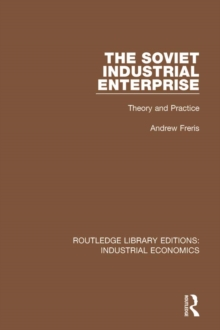 The Soviet Industrial Enterprise : Theory and Practice, PDF eBook