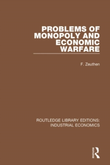Problems of Monopoly and Economic Warfare, PDF eBook