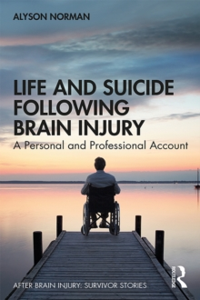 Life and Suicide Following Brain Injury : A Personal and Professional Account, PDF eBook