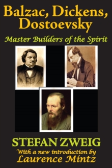 Balzac, Dickens, Dostoevsky : Master Builders of the Spirit, EPUB eBook