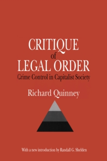 Critique of the Legal Order : Crime Control in Capitalist Society, PDF eBook