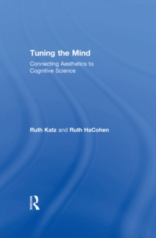 Tuning the Mind : Connecting Aesthetics to Cognitive Science, PDF eBook