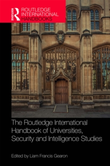 The Routledge International Handbook of Universities, Security and Intelligence Studies, PDF eBook