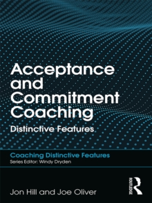 Acceptance and Commitment Coaching : Distinctive Features, EPUB eBook