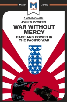 War Without Mercy : Race And Power In The Pacific War, PDF eBook