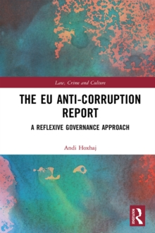 The EU Anti-Corruption Report : A Reflexive Governance Approach, EPUB eBook