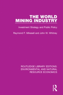 The World Mining Industry : Investment Strategy and Public Policy, EPUB eBook