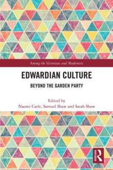 Edwardian Culture : Beyond the Garden Party, PDF eBook