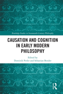 Causation and Cognition in Early Modern Philosophy, PDF eBook