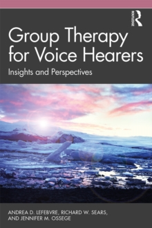 Group Therapy for Voice Hearers : Insights and Perspectives, PDF eBook