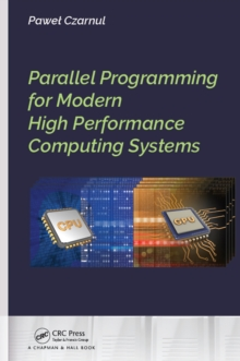 Parallel Programming for Modern High Performance Computing Systems, PDF eBook