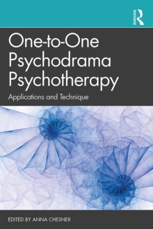 One-to-One Psychodrama Psychotherapy : Applications and Technique, EPUB eBook
