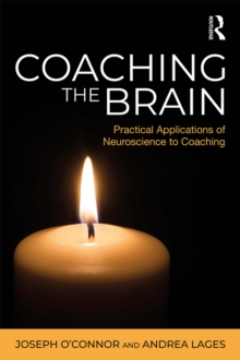 Coaching the Brain : Practical Applications of Neuroscience to Coaching, EPUB eBook