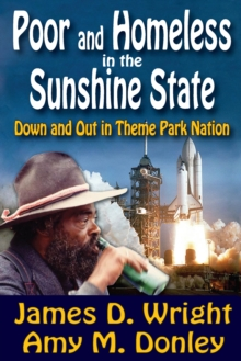 Poor and Homeless in the Sunshine State : Down and Out in Theme Park Nation, PDF eBook