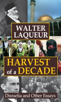 Harvest of a Decade : Disraelia and Other Essays, PDF eBook
