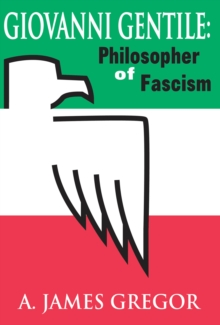 Giovanni Gentile : Philosopher of Fascism, PDF eBook