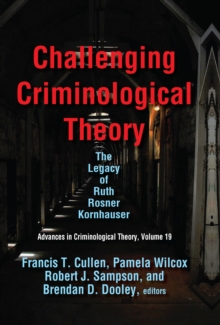 Challenging Criminological Theory : The Legacy of Ruth Rosner Kornhauser, EPUB eBook