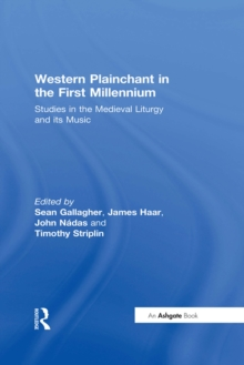 Western Plainchant in the First Millennium : Studies in the Medieval Liturgy and its Music, PDF eBook