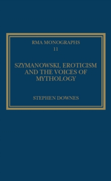 Szymanowski, Eroticism and the Voices of Mythology, PDF eBook