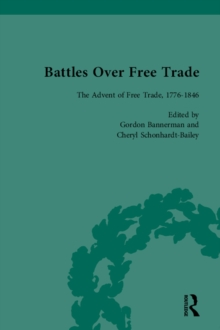Battles Over Free Trade, Volume 1 : The Advent of Free Trade, 1776-1846, EPUB eBook