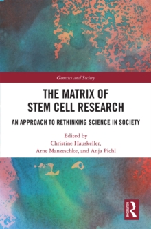 The Matrix of Stem Cell Research : An Approach to Rethinking Science in Society, PDF eBook