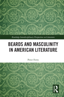 Beards and Masculinity in American Literature, PDF eBook