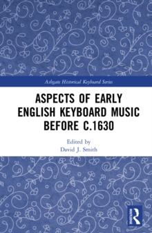 Aspects of Early English Keyboard Music before c.1630, EPUB eBook