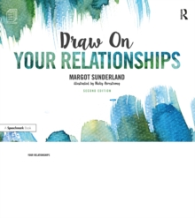 Draw on Your Relationships : Creative Ways to Explore, Understand and Work Through Important Relationship Issues, PDF eBook