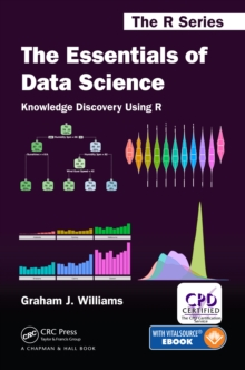 The Essentials Of Data Science Knowledge Discovery Using R Graham