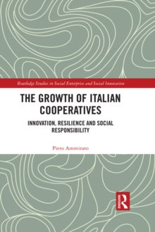 The Growth of Italian Cooperatives : Innovation, Resilience and Social Responsibility, EPUB eBook