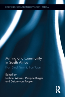 Mining and Community in South Africa : From Small Town to Iron Town, EPUB eBook