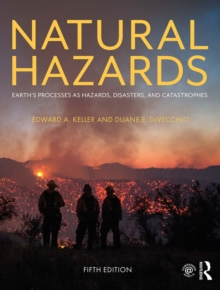 Natural Hazards : Earth's Processes as Hazards, Disasters, and Catastrophes, EPUB eBook
