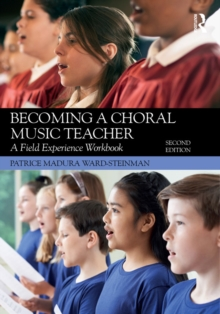 Becoming a Choral Music Teacher : A Field Experience Workbook, PDF eBook