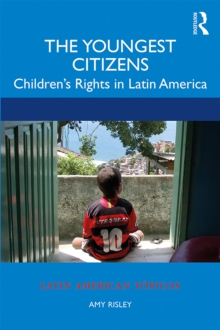 The Youngest Citizens : Children's Rights in Latin America, PDF eBook