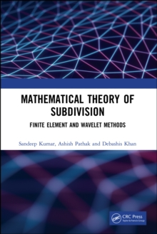 Mathematical Theory of Subdivision : Finite Element and Wavelet Methods, PDF eBook