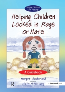 Helping Children Locked in Rage or Hate : A Guidebook, PDF eBook