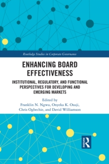 Enhancing Board Effectiveness : Institutional, Regulatory and Functional Perspectives for Developing and Emerging Markets, PDF eBook