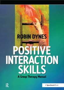 Positive Interaction Skills : A Group Therapy Manual, EPUB eBook