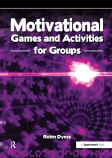 Motivational Games and Activities for Groups : Exercises to Energise, Enthuse and Inspire, PDF eBook