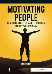 Motivating People : Practical Strategies and Techniques for Support Workers, EPUB eBook