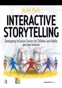 Interactive Storytelling : Developing Inclusive Stories for Children and Adults, PDF eBook