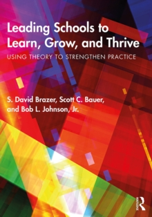 Leading Schools to Learn, Grow, and Thrive : Using Theory to Strengthen Practice, EPUB eBook